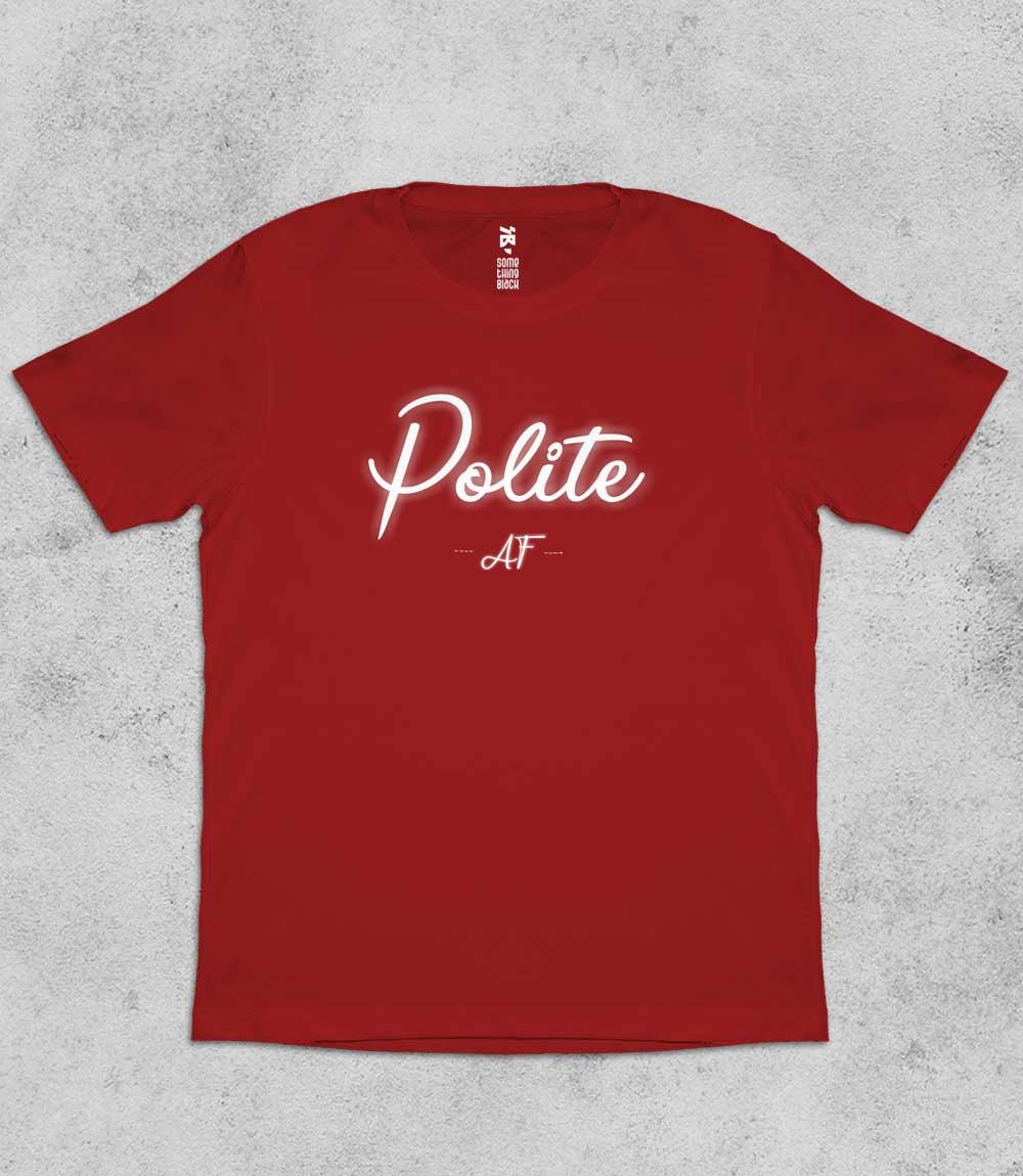 Polite AF- Mens T-shirt