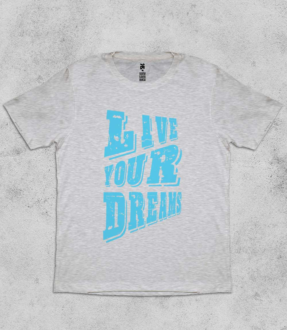 Live your dreams- Mens T-shirt