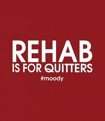 Rehab is for Quitters- Mens T-shirt