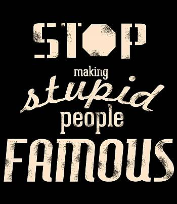 Stop making stupid people famous- Mens T-shirt